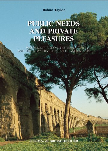 Public Needs and Private Pleasures: Water distribution, the Tiber River and the Urban Development ...