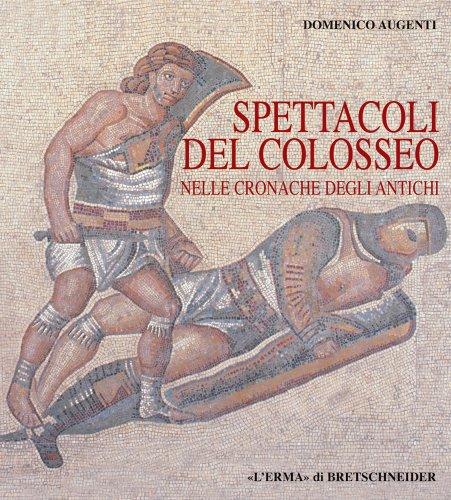 9788882651107: Spettacoli del Colosseo nelle cronache degli antichi (Italian Edition)