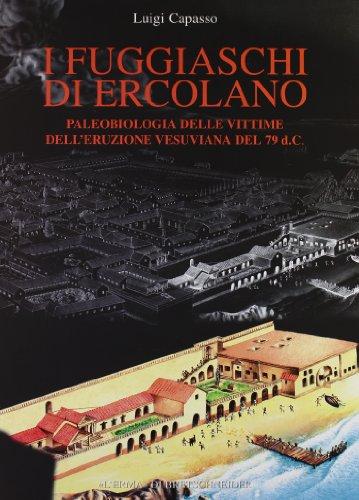 9788882651411: I Fuggiaschi Di Ercolano: Paleobiologia Delle Vittime Dell'eruzione Vesuviana del 79 D.C. (Bibliotheca Archaeologica)