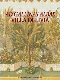 9788882651671: Ad gallinas albas. Villa di Livia (Bullettino Comm.archeol.comun. Roma-Sup.)