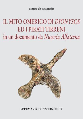 Il Mito Omerico Di Dionysos Ed I Pirati Tirreni in Un Documento Da Nuceria Alfaterna: Marisa de' ...