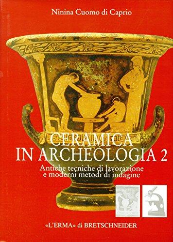 9788882653972: Ceramica in Archeologia 2: Antiche Tecniche Di Lavorazione E Moderni Metodi Di Indagine. Nuova Edizione Ampliata