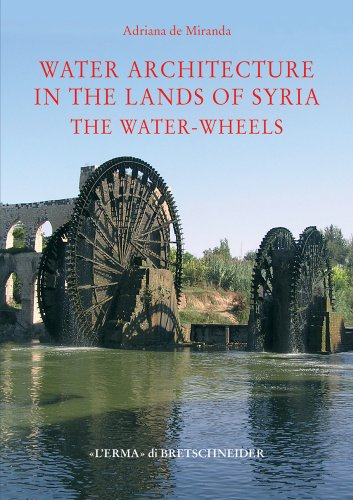 9788882654337: Water architecture in the lands of Syria: the Water-Wheels (Studia Archaeologica)
