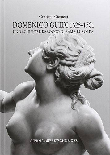 9788882655440: Domenico Guidi 1625-1701. Uno scultore barocco di fama europea