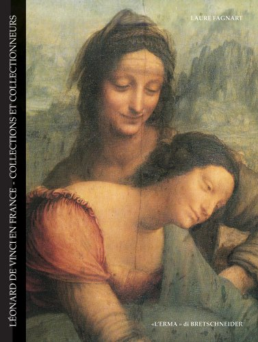 Léonard De Vinci en France: Collections et collectionneurs (Lermarte) (French Edition): ...