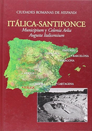 9788882655709: Itàlica-Santiponce: Municipium y Colonia Aelia Augusta Italicensium (Ciudades Romanas de Hispania) (Italian Edition)