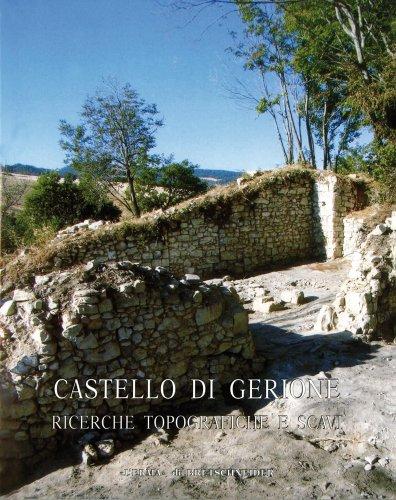 Castello di Gerione: Ricerche Topografichee Scavi.: Quilici, Lorenzo -