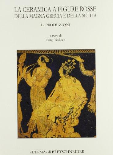 Ceramiche a Figure Rosse Della Magna Grecia: Todisco Luigi