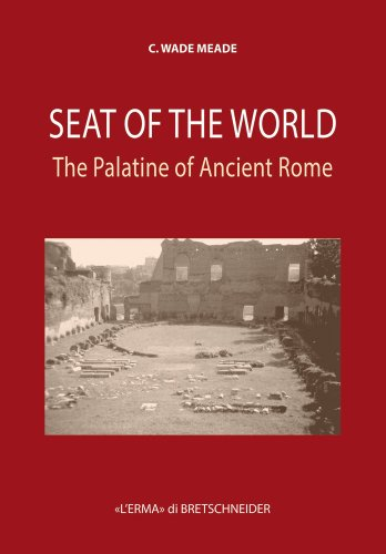 9788882657680: Seat of the World: The Palatine of Ancient Rome (Studia Archaeologica)