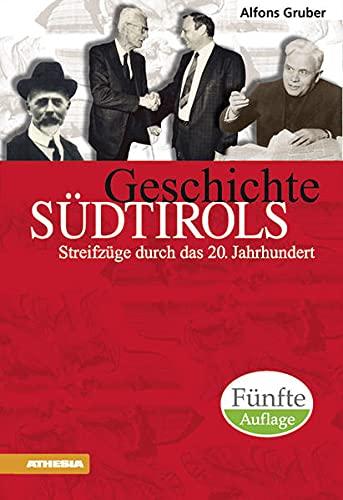 Geschichte Südtirols: Streifzüge durch das 20. Jahrhundert (German Edition): ...