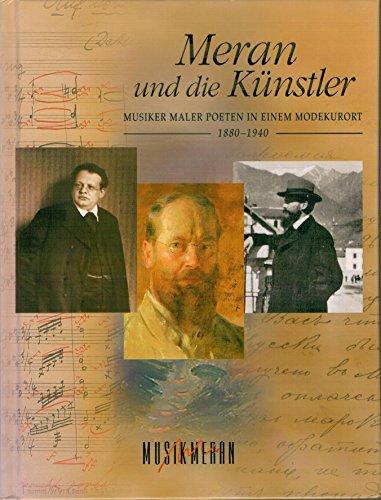 9788882661151: Meran und die Kunstler. Musiker Maler Poetern in einem Modekurort 1840-1940
