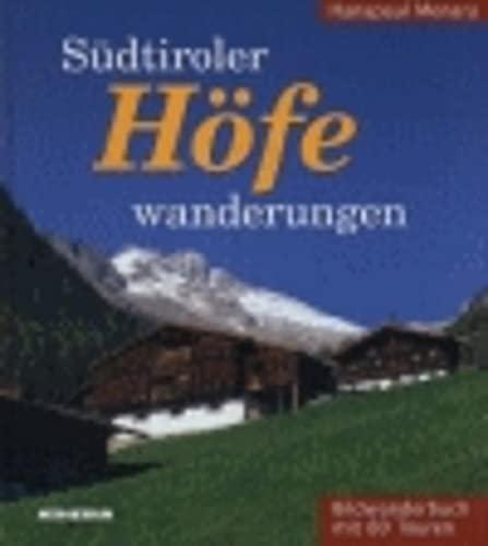 9788882661779: Südtiroler Höfewanderungen: Bildwanderbuch mit 80 Wandervorschlägen