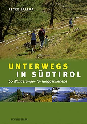 9788882662196: Unterwegs in S�dtirol. 60 Wanderungen f�r Junggebliebene