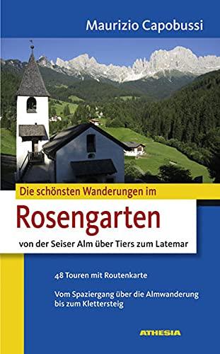 9788882663889: Die schönsten Wanderungen im Rosengarten