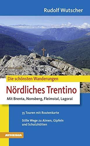 9788882667276: Die schönsten Wanderungen-Nördliches Trentino mit Brenta, Nonsberg, Fleimstal, Lagorai