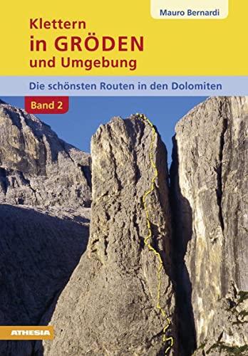 9788882667313: Klettern in Gröden und Umgebung. Die schönsten Routen in den Dolomiten vol. 2