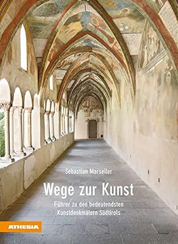 9788882667344: Wege zur Kunst. Führer zu den bedeudendsten Kunstdenkmälern Südtirols