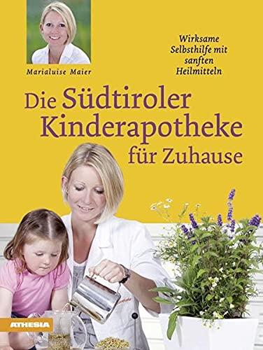 9788882668150: Die Südtiroler Kinderapotheke für Zuhause [Lingua tedesca]