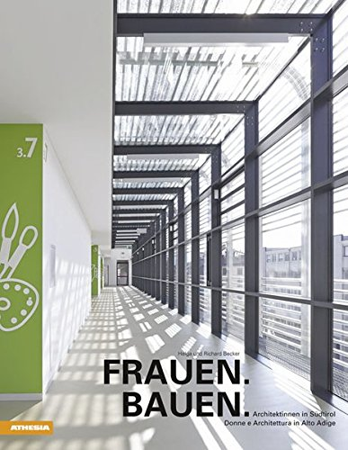 9788882669256: Frauen Bauen. Architektinnen in Südtirol. Ediz. illustrata