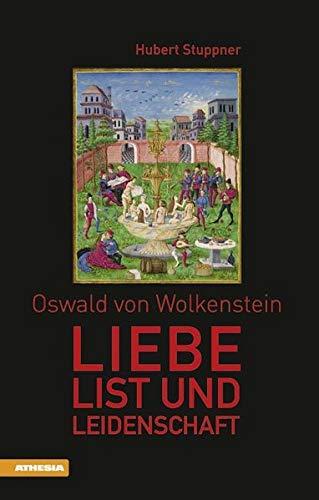 9788882669911: Oswald von Wolkenstein Liebe, List und Leidenschaft