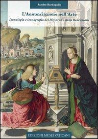 9788882712884: L'annunciazione nell'arte. Iconologia e iconografia del rimorso e della redenzione (Arte e fede)
