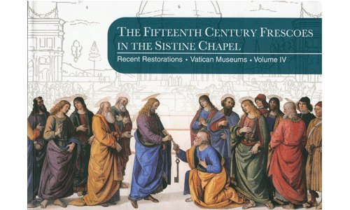 9788882716066: The Fifteenth Century Frecoes in the Sistine Chapel: Recent Restorations-Vatican Museums, Vol. 4 (Recent Restorations of the Vatican Museums)