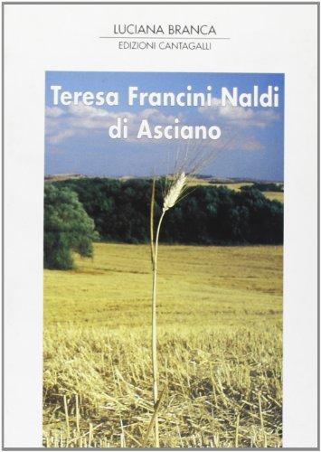 Teresa Francini Naldi di Asciano: Luciana Branca