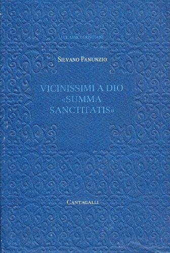 9788882721657: Vicinissimi a Dio «summa sanctitatis»