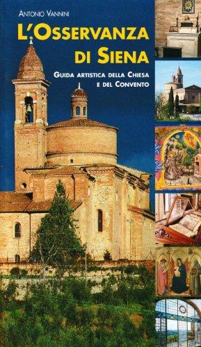 L Osservanza di Siena. Guida artistica della: Antonio Vannini