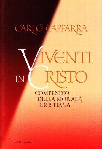 9788882722647: Viventi in Cristo. Breve esposizione della dottrina cattolica