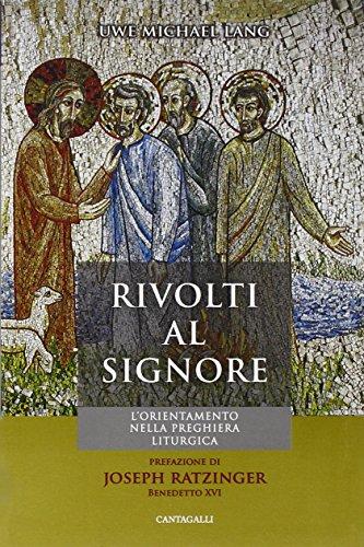 9788882723743: Rivolti al Signore. L'orientamento nella preghiera liturgica