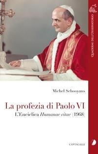 9788882724214: La profezia di Paolo VI. L'Enciclica Humanae Vitae (1968) (Quaderni dell'Osservatorio)