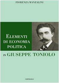 9788882724597: Elementi di economia politica in Giuseppe Toniolo