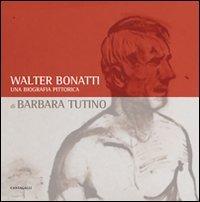 9788882725525: Walter Bonatti. Una biografia pittorica. Catalogo della mostra (Courmayeur, 2008). Ediz. italiana e francese