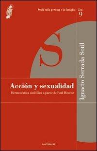 9788882726027: Acción y sexualidad. Hermenéutica simbólica a partir de Paul Ricoeur