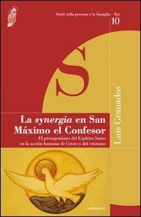 9788882728083: La Synergia en San Maximo el Confesor. El protagonismo del Espiritu Santo en la accion humana de Cristo y del cristiano