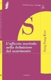 9788882728960: L'affectio maritalis nella definizione del matrimonio.
