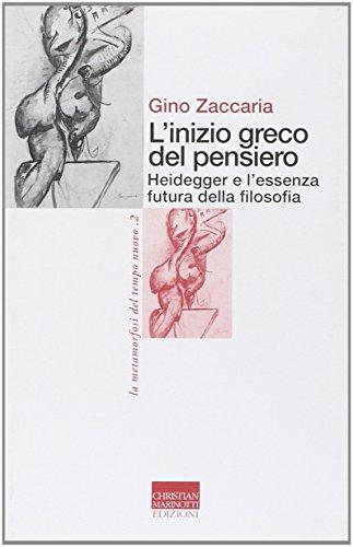 L'inizio greco del pensiero. Heidegger e l'essenza futura della filosofia.: Zaccaria,Gino...