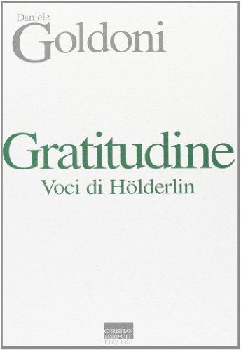 Gratitudine. Voci di Holderlin.: Goldoni,Daniele.