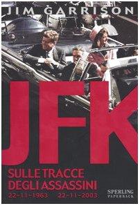 9788882746353: JFK. Sulle tracce degli assassini (Saggi Paperback)