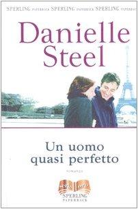 Un uomo quasi perfetto: Steel, Danielle