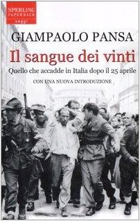 9788882747596: Il sangue dei vinti. Quello che accadde in Italia dopo il 25 aprile