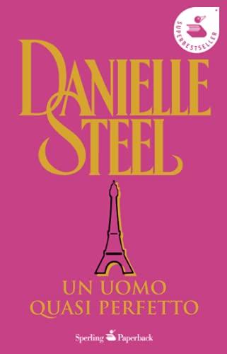 Un uomo quasi perfetto: Danielle Steel