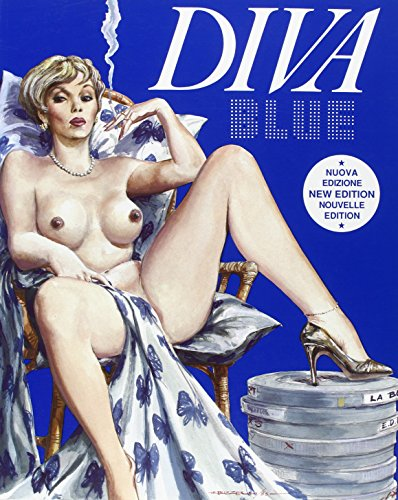 Diva Blue: Our Choice of the Most Intriguing Erotic Movies: et al. Editors Guidotti Roberto