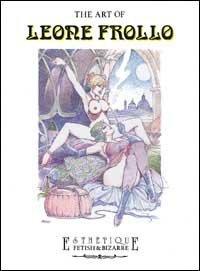 9788882750244: The art of Leone Frollo. Ediz. trilingue (Esthetique. Fetish & bizarre)