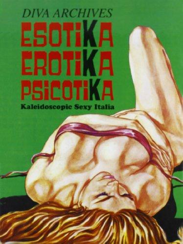 9788882750411: Esotika erotika psicotika. Kaleidoscopic sexy Italia. Ediz. italiana e inglese (Diva archives)