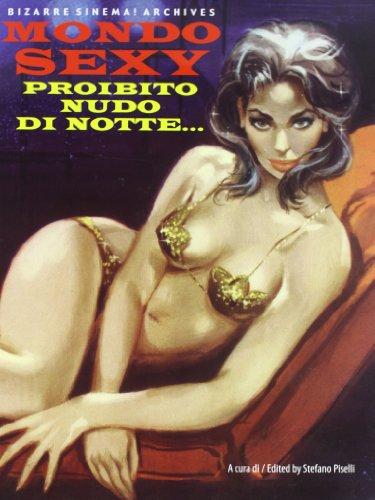 9788882750701: Mondo sexy. Proibito nudo di notte. Ediz. italiana e inglese (Bizarre sinema! Archives)