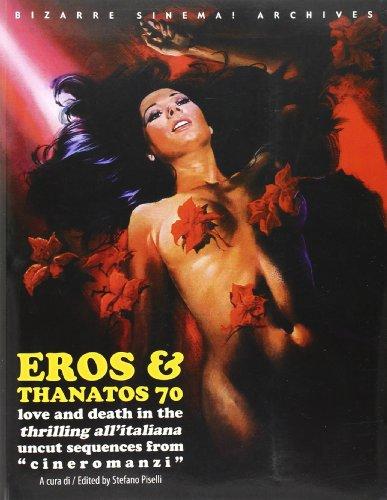 9788882750732: Eros & Thanatos. Love and death in the thrilling all'italiana. Uncut sequences from �cineromanzi�. Ediz. italiana e inglese (Bizarre sinema! Archives)