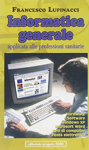 9788882762735: Informatica generale applicata alle professioni sanitarie