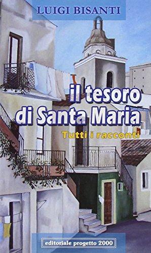 Il tesoro di santa Maria. Tutti i racconti.: Bisanti, Luigi